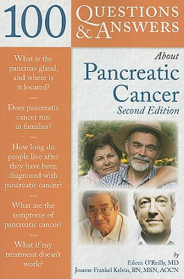 100 Questions & Answers About Pancreatic Cancer By O'Reilly, Eileen/ Kelvin, Joanne Frankel